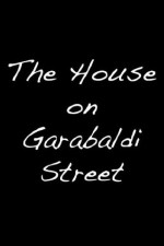 The House On Garibaldi Street