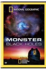 National Geographic : Monster Black Holes