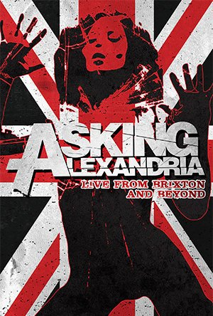 Asking Alexandria: Live From Brixton And Beyond