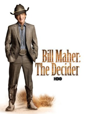 Bill Maher: The Decider