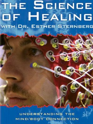The Science Of Healing With Dr. Esther Sternberg