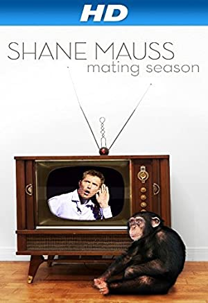 Shane Mauss: Mating Season