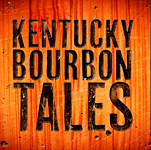 Kentucky Bourbon Tales: Distilling The Family Business