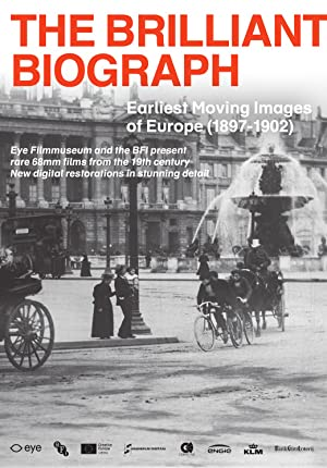 The Brilliant Biograph: Earliest Moving Images Of Europe (1897-1902)
