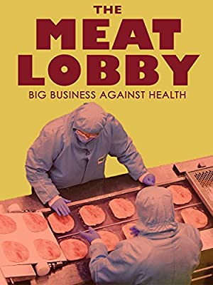 The Meat Lobby: Big Business Against Health?