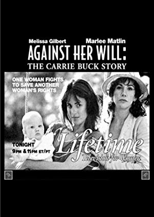 Against Her Will: The Carrie Buck Story