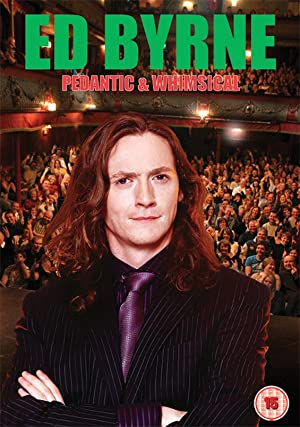 Ed Byrne: Pedantic And Whimsical