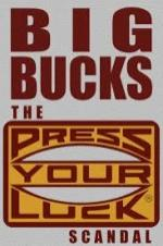 Big Bucks: The Press Your Luck Scandal