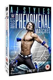Aj Styles: Most Phenomenal Matches