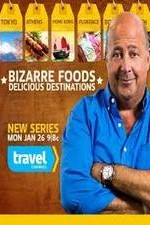 Bizarre Foods - Delicious Destinations: Season 1