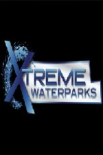 Xtreme Waterparks: Season 2
