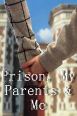 Prison, My Parents & Me