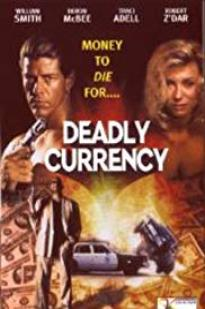 Deadly Currency