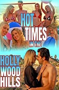 Hot Times In The Hollywood Hills