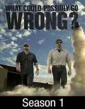 What Could Possibly Go Wrong?: Season 1