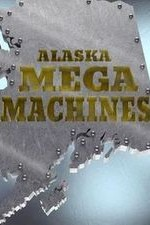 Alaska Mega Machines: Season 1