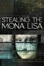 Stealing The Mona Lisa