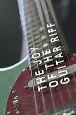 The Joy Of The Guitar Riff