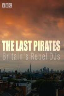 The Last Pirates: Britain's Rebel Djs