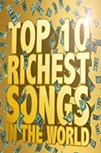 The Richest Songs In The World