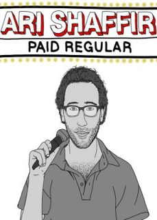 Ari Shaffir Paid Regular