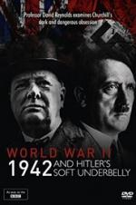 World War Two: 1942 And Hitler's Soft Underbelly