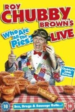 Roy Chubby Brown Live - Who Ate All The Pies?